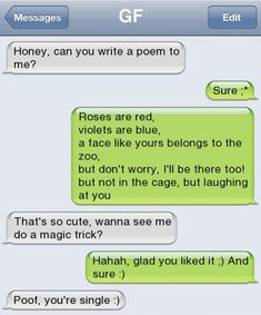 Lol, that is one way to break up.... and one poem....