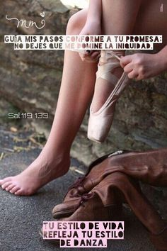 Cuando El llega a tu vida transforma todo eso incluye tu estilo de danzar Sal. 119:133  NVI