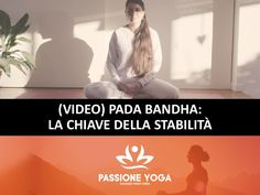 Attivare i piedi come fondamento di tutte le posizioni yoga.