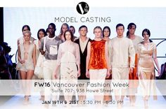 FW16 Model Casting for Vancouver Fashion Week will take place on Tuesday, January 19th & Thursday, January 21st from 5:30 PM - 6:30 PM. Go to our Facebook page for more details! https://www.facebook.com/events/217435948590311/
