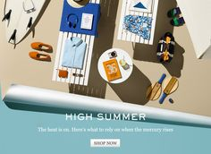 High summer. The heat is on. Here's what to rely on when the mecury rises. Shop now