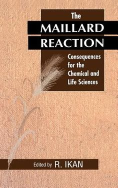 The Maillard Reaction - Ikan, Raphael (Editor), and Akan, Raphael (Editor) Maillard Reaction, Life Science, Editor, Books, Products, Art, Book, Art Background, Libros