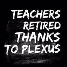 *****ATTENTION TEACHERS*****Plexus Worldwide is retiring teachers!  Erin O'Keefe - Emerald in 6 mo. Sapphire 12 mo. Officially retired from teaching!!! Thank you Plexus!  Laura Clow - Sapphire currently - took 11 mo to Emerald  Nikki Schalla - Sapphire hit Emerald in 7 mo  Windy Walthall Rosemeyer - Emerald! 12 mo, retired from teaching after teaching for 13 yrs  Candace Porter Briley - Retired from teaching thanks to Plexus.6.5 mo to hit Emerald. +more www.dplexuspower.com