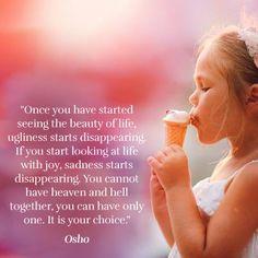 Una vez que logras ver la belleza de la vida....
