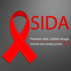 1. Decembar svjetski dan borbe protiv SIDE, pridruži se i ti! /  December the 1st Worlds AIDS day, join it! According to information from World Health Organisation around 35 million people worldwide living with AIDS in 2013, of these 3,2 million are children! Spread the word, not the virus! More education, less discrimination! World Aids Day, World Health Organization, Dan, December, Letters, Education, Words, Children, People