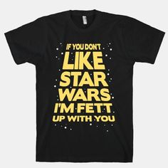 Don't Like Star Wars. need this in my life! - Star Wars Funny - Funny Star Wars Meme - - Don't Like Star Wars. need this in my life! The post Don't Like Star Wars. need this in my life! appeared first on Gag Dad. Funny Star Wars Shirts, Star Wars Tshirt, Funny Shirts, Tee Shirts, Star Wars Quotes, Star Wars Humor, Star Wars Outfits, Star Wars Wallpaper, Star Wars Gifts