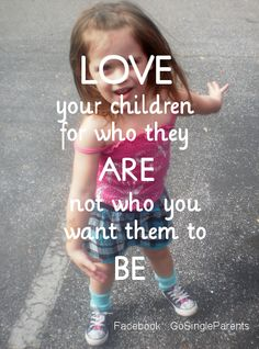 Love your children for who they are