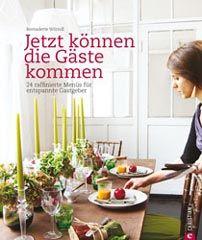 Kochbuch von Bernadette Wörndl: Jetzt können die Gäste kommen