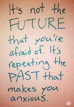 君が恐れているのは未来じゃない。過去を繰り返すことが不安なんだね。Japanese translation by honey plum