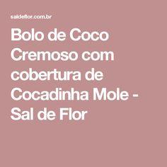 Bolo de Coco Cremoso com cobertura de Cocadinha Mole - Sal de Flor