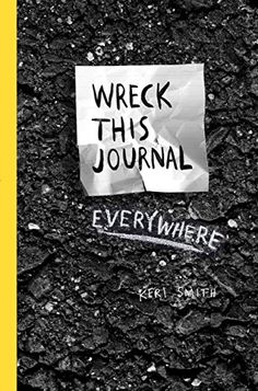 Wreck This Journal by Keri Smith - Penguin Books New Zealand Great Books To Read, New Books, Wreck This Journal Everywhere, Graduation Gifts For Guys, Penguin Publishing, Gifts For Teens, Paperback Books, Best Sellers, Traveling By Yourself