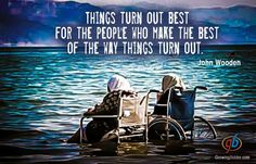 Make the best of the way things turn out.