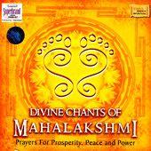 Divine Chants Of Mahalakshmi - Prayers for Properity, Peace and Power, Uma Mohan