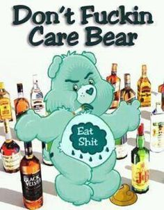 The don't care bear.I love Care Bears! Funny Shit, Haha Funny, Funny Cute, Lol, Funny Stuff, Funny Things, Funny Memes, Freaking Hilarious, Stupid Stuff