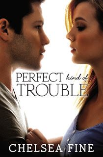 The Book Worm: PERFECT kind of TROUBLE by Chelsea Fine