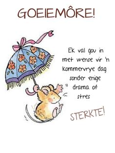 Cute Good Morning Quotes, Good Morning Wishes, Lekker Dag, Goeie More, Afrikaans Quotes, Mornings, Qoutes, Messages, Quotations
