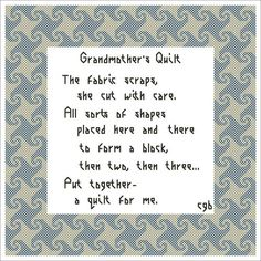 Grandmother's Quilt....such a great little poem and a great testament to my wonderful grandmother