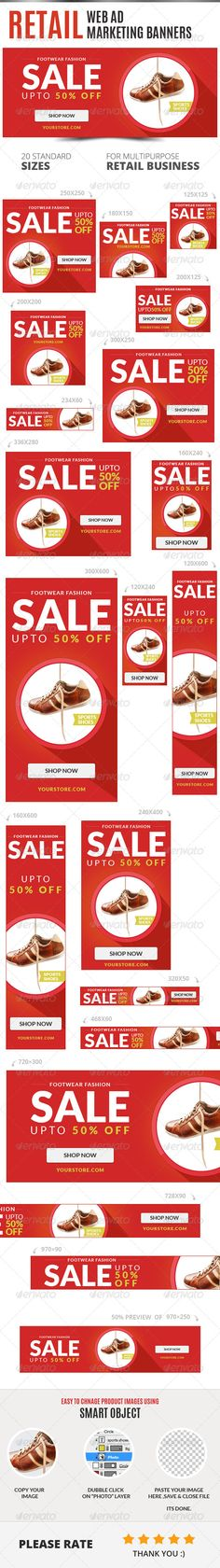 A set of Retail Web Ad Marketing Banners is comes with 20 standard dimensions which also meet Google adwords banners sizes. It included all the layered psd file where you can easily change its text, color & shapes as per your requirements.
