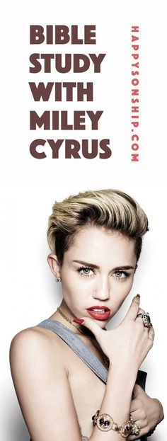 Jesus, the Bible and Pop Star Miley Cyrus.