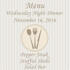 Pepper Steak, Stuffed Shells, Salad Bar and Dessert are on the menu for Wednesday night dinner this week!   We invite you to stop by from 5-6:30 pm. The dinner cost is $8 adults / $4 Children ages 5 and up.