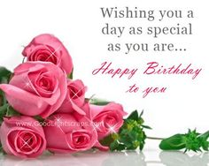 Wishing You A Day As Special As You Are Happy Birthday To You  Pictures Photos