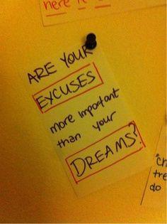 Dreams > Excuses