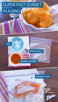 Make super fast sorbet in seconds with two Ziploc® bags. Pour fruit puree in one bag, seal it, and shake it in another bag with ice and salt.