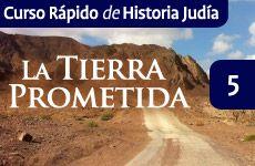 [Historia Judía #5] La Tierra Prometida