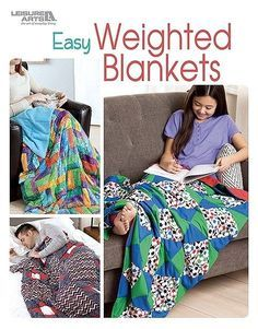 Easy Weighted Blankets - Easy Weighted Blankets from Leisure Arts makes it simple to create therapeutic quilts in just the right size for children and adults and avoid the high cost of readymade ones. Many people find a gentle touch to be comforting, so it's no surprise that weighted blankets are becoming popular for helping with anxiety, sensory problems, restless legs, autism, and other disorders. Designs include Super Simple, Teal Squares, Charm Squares, Plaid Flannels, Rail Fence…