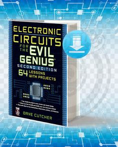 Information About The Book : Titel : Electronic Circuits For The Evil Genius. Pages : Format : Pdf. Year : Edition : The Author : The Mcgraw-Hill. Electrical Engineering Books, Computer Engineering, Electronic Engineering, Hobby Electronics, Cool Electronics, Electronics Projects, Teach Yourself Code, Machine Learning Book, Electronic Circuit Design