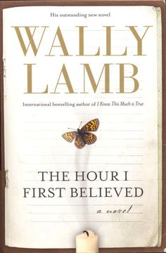 Wally Lamb - The Hour I First Believed. Fabulous book!