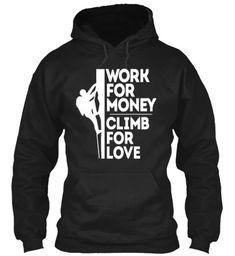 Climb For Love Sweatshirt #climbingshirt
