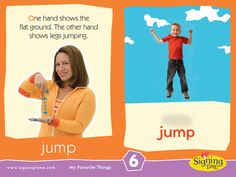 JUMP: One hand shows the flat ground, the other shows the legs jumping! #signingtime
