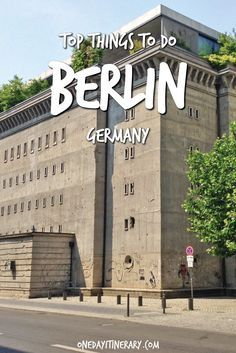 Top Things to do in Berlin and Best Sight to Visit on a Short Stay