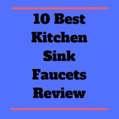 Looking for the best kitchen sink faucets in 2018 and beyond? We got you covered in our massive guide today where we listed 10 of the best ones in this industry Best Bathroom Faucets, Best Kitchen Sinks, Best Faucet, Kitchen Sink Faucets, Cool Kitchens, Free Facebook Likes, Cool Gadgets To Buy, Easy Food To Make, Coffee Recipes