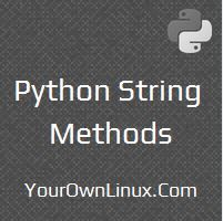Python String Methods - find(), join(), replace(), etc. (Source: http://www.yourownlinux.com/2016/10/python-string-methods-find-join-replace.html)