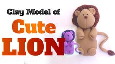 Clay Modeling of a Cute Lion -  Wild animal lion clay model for kids by ...