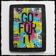 Go For It ~ wall art frame by Blissmade Designs #quote #pink #aqua #lime