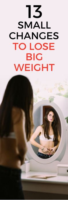 13 simple changes to losing weight.   Posted By: NewHowToLoseBellyFat.com