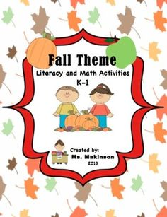 Fall Theme - activities, centers, worksheets (literacy and math) for kindergarten or grade one. 40+ pages.