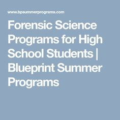 Blueprints uva summer program offers high school students an forensic science programs for high school students blueprint summer programs malvernweather Images
