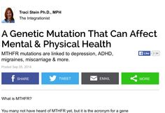 Psychology Today, MTHFR: A Genetic Mutation That Can Affect Mental & Physical Health