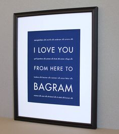 I love you from here to Bagram <3