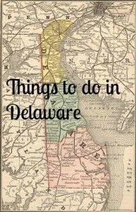 Things to do in Delaware!