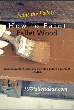 How to Paint the #Pallet Wood?   101 Pallet Ideas ---- Some Important Points to be Noted Before you Paint a Pallet...!!! #palletideas
