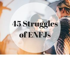 You have many wonderful qualities, but the struggle is real. Here are 45 common experiences ENFJs face in their day-to-day lives. See if they're true for you below!