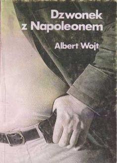 Dzwonek z Napoleonem, Albert Wojt, KAW, 1989, http://www.antykwariat.nepo.pl/dzwonek-z-napoleonem-albert-wojt-p-1409.html