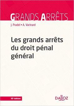 https://www-dalloz--bibliotheque-fr.biblionum.u-paris2.fr/bibliotheque/Les_grands_arrets_du_droit_penal_general-55818.htm