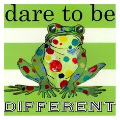 Dare to be Different Frog