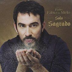 Padre Fabio De Melo - Solo Sagrado